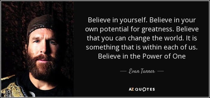 quote-believe-in-yourself-believe-in-your-own-potential-for-greatness-believe-that-you-can-evan-tanner-94-38-52